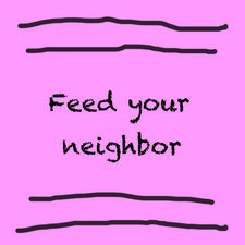 Feed Your Neighbor