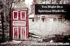 I Am A Spiritual Misfit